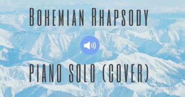 Bohemian Rhapsody (QUEEN PIANO COVER)